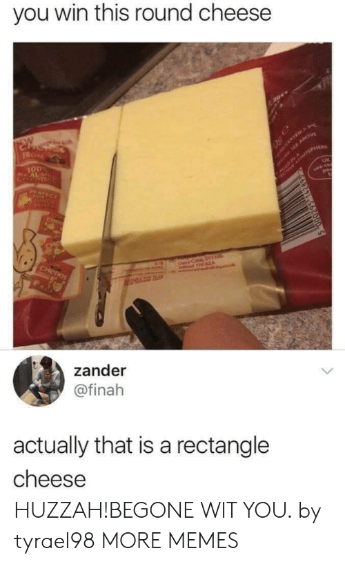 huzzah: you win this round cheese  SW  FROM  aro SEE APOV  SACED INosPHER  100  CERATED 3-S  PERFECT  see co  pa  NCR  CIN  CHe  CHenDS  Cairy C SYTO  T A  couk  zander  @finah  actually that is a rectangle  cheese HUZZAH!BEGONE WIT YOU. by tyrael98 MORE MEMES