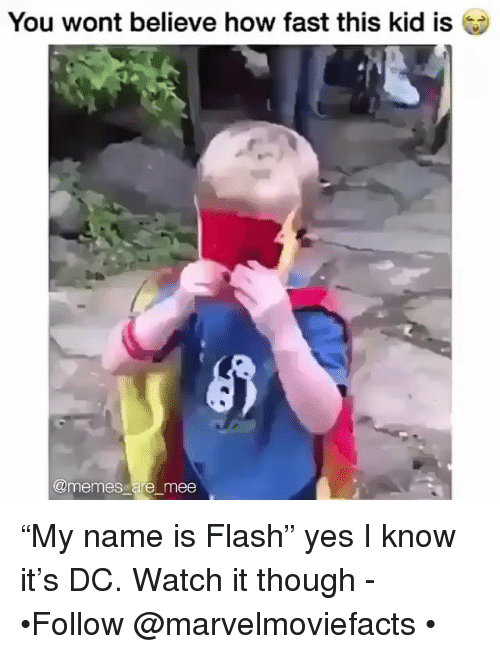 """Memes, Watch, and 🤖: You wont believe how fast this kid is  @memes are mee """"My name is Flash"""" yes I know it's DC. Watch it though - •Follow @marvelmoviefacts •"""