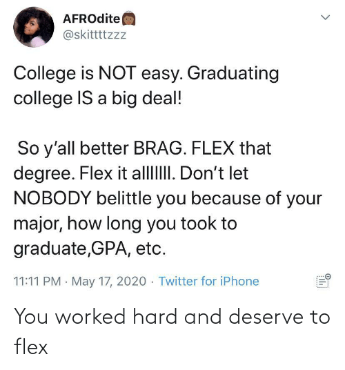 Flexing: You worked hard and deserve to flex