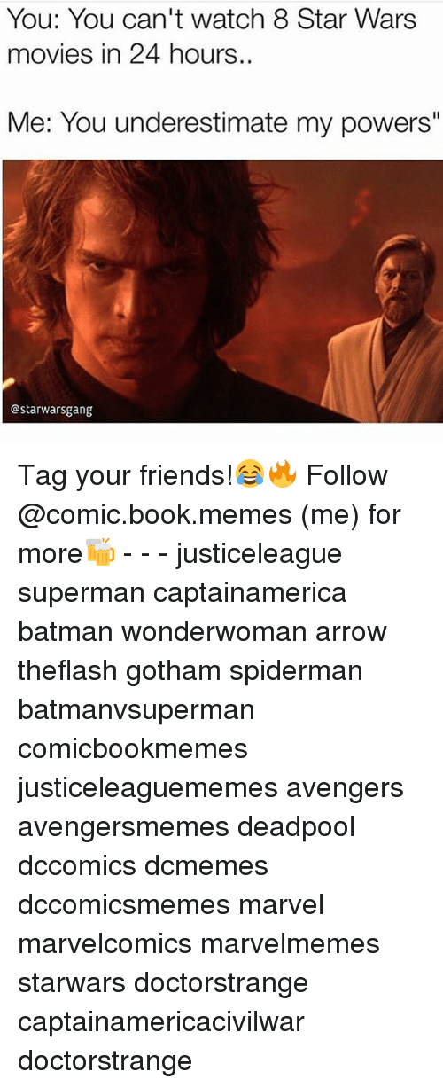 """Batman, Friends, and Memes: You: You can't watch 8 Star Wars  movies in 24 hours.  Me: You underestimate my powers""""  Ostarwarsgang Tag your friends!😂🔥 Follow @comic.book.memes (me) for more🍻 - - - justiceleague superman captainamerica batman wonderwoman arrow theflash gotham spiderman batmanvsuperman comicbookmemes justiceleaguememes avengers avengersmemes deadpool dccomics dcmemes dccomicsmemes marvel marvelcomics marvelmemes starwars doctorstrange captainamericacivilwar doctorstrange"""