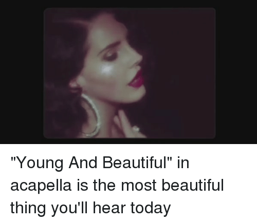 """acapella: """"Young And Beautiful"""" in acapella is the most beautiful thing you'll hear today"""