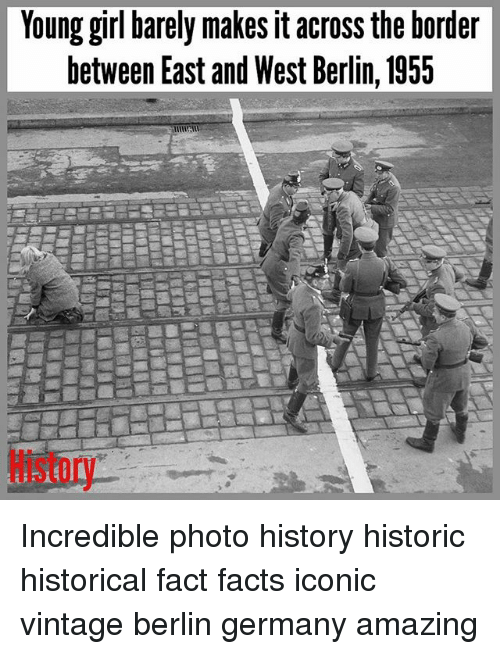 Facts, Memes, and Germany: Young girl barely makes it across the border  between East and West Berlin, 1955 Incredible photo history historic historical fact facts iconic vintage berlin germany amazing