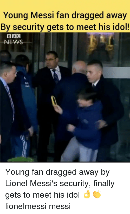 idols: Young Messi fan dragged away  By security gets to meet his idol!  NEWS Young fan dragged away by Lionel Messi's security, finally gets to meet his idol 👌👏 lionelmessi messi