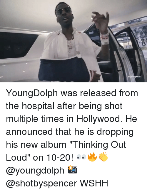 "Memes, Wshh, and Hospital: YoungDolph was released from the hospital after being shot multiple times in Hollywood. He announced that he is dropping his new album ""Thinking Out Loud"" on 10-20! 👀🔥👏 @youngdolph 📸 @shotbyspencer WSHH"
