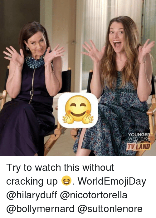 tv land: YOUNGE  WED 10/9  TV LAND Try to watch this without cracking up 😆. WorldEmojiDay @hilaryduff @nicotortorella @bollymernard @suttonlenore
