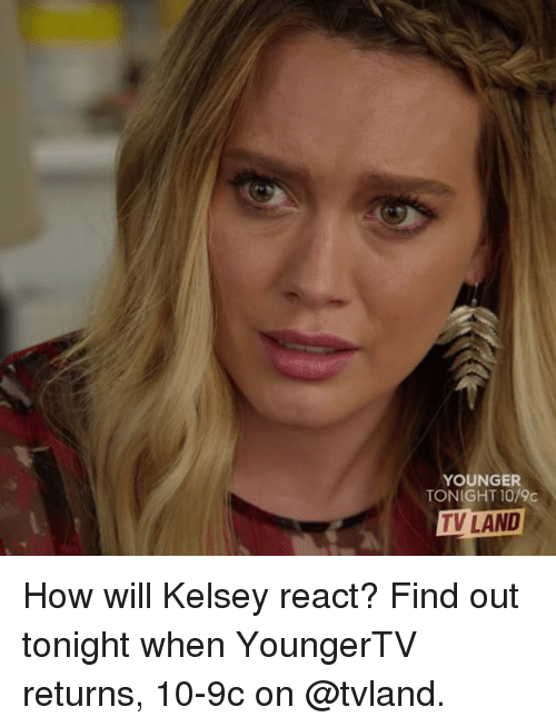 tv land: YOUNGER  TONIGHT 10/9c  TV LAND How will Kelsey react? Find out tonight when YoungerTV returns, 10-9c on @tvland.