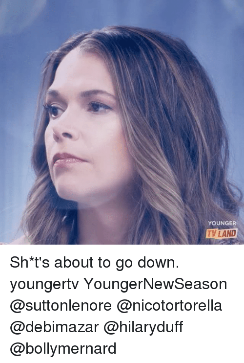 tv land: YOUNGER  TV LAND Sh*t's about to go down. youngertv YoungerNewSeason @suttonlenore @nicotortorella @debimazar @hilaryduff @bollymernard