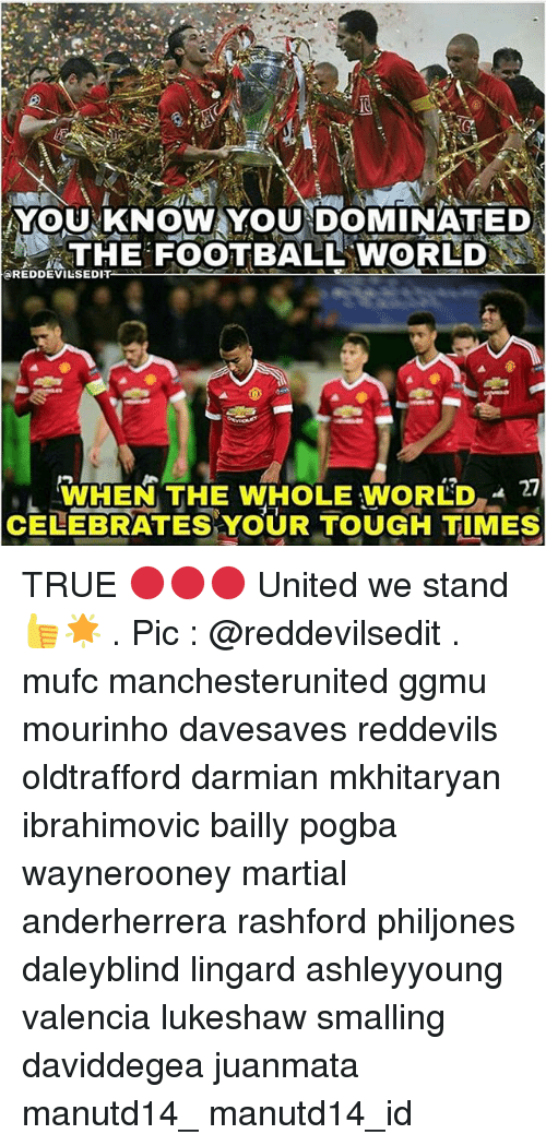 United We Stand: YOUNKNOW YOU DOMINATED  THE FOOTBALL WORLD  REDDEVILSEDIT  WHEN THE WHOLE WORLD  27  CELEBRATES YOUR TOUGH TIMES TRUE 🔴🔴🔴 United we stand 👍🌟 . Pic : @reddevilsedit . mufc manchesterunited ggmu mourinho davesaves reddevils oldtrafford darmian mkhitaryan ibrahimovic bailly pogba waynerooney martial anderherrera rashford philjones daleyblind lingard ashleyyoung valencia lukeshaw smalling daviddegea juanmata manutd14_ manutd14_id