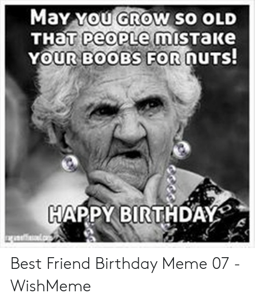 Your Boobs For Outs Happy Birthday Best Friend Birthday Meme 07 Wishmeme Best Friend Meme On Sizzle