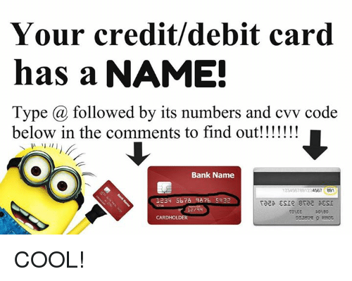 Your Creditdebit Card Has a NAME! Type a Followed by Its ...
