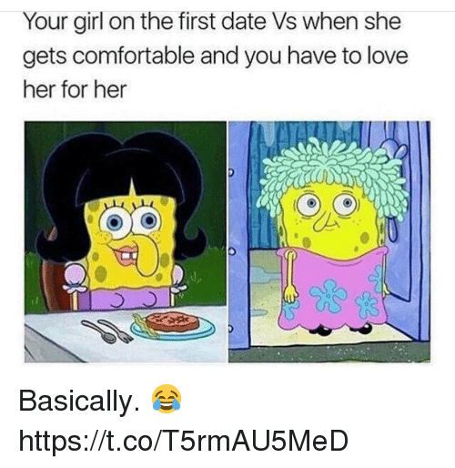 Comfortable, Love, and Date: Your girl on the first date Vs when she  gets comfortable and you have to love  her for her  CA Basically.  😂 https://t.co/T5rmAU5MeD