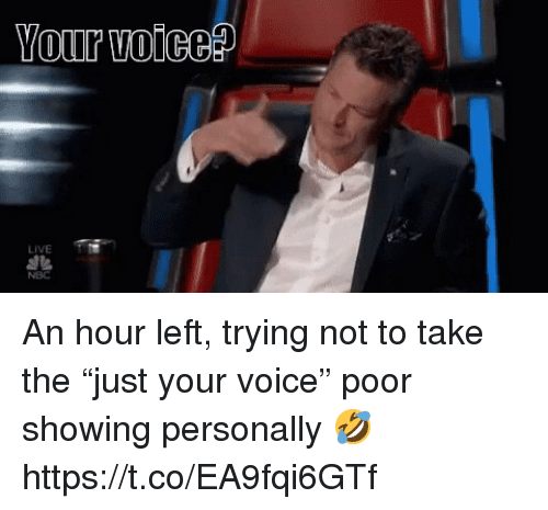 "Memes, Live, and Voice: Your oices?  LIVE An hour left, trying not to take the ""just your voice"" poor showing personally 🤣 https://t.co/EA9fqi6GTf"