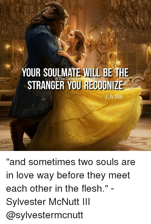 Love Each Other When Two Souls: YOUR SOULMATE WILL BE THE STRANGER Gentleman Wolf RhSin