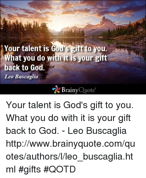 your talent is god rsquo s - photo #20