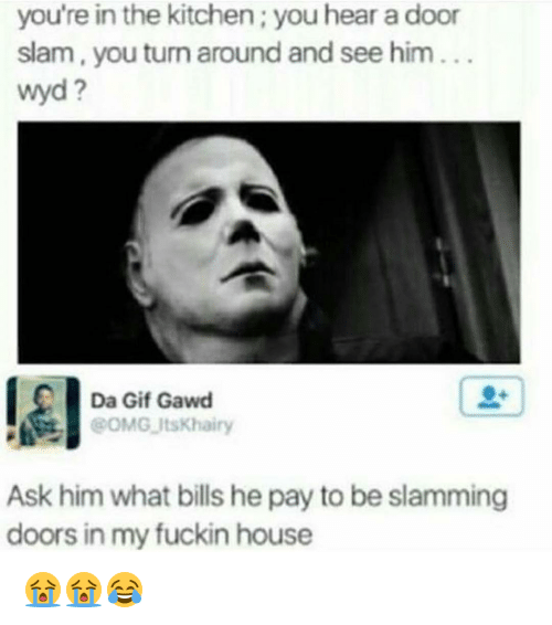 Funny door slam memes of on sizzle gif