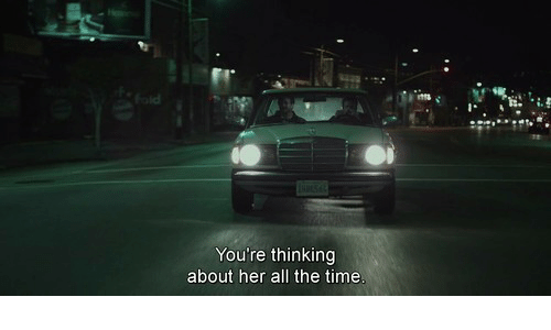 Youre Thinking: You're thinking  about her all the time