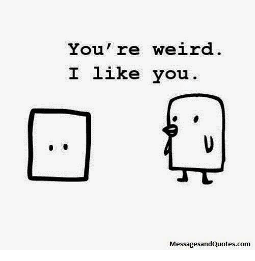youre weird i like you messages andquotescom meme on sizzle