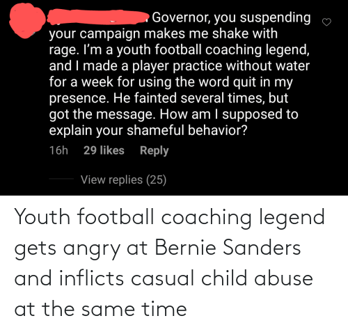Bernie Sanders: Youth football coaching legend gets angry at Bernie Sanders and inflicts casual child abuse at the same time
