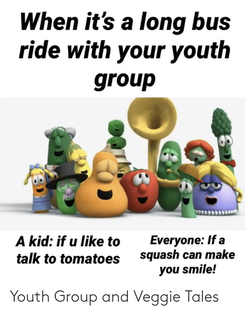 veggie tales: Youth Group and Veggie Tales