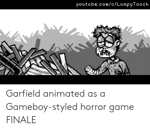gameboy: youtube.com/c/LumpyTouch Garfield animated as a Gameboy-styled horror game FINALE
