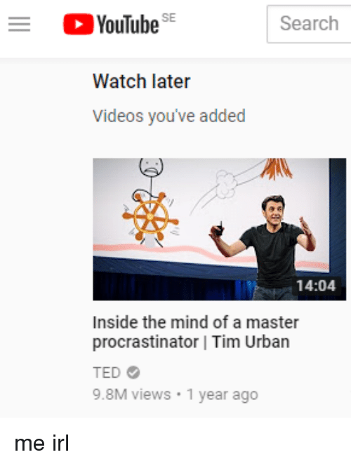 Ted Youtube: YouTube SE Search Watch Later Videos You've Added 1404