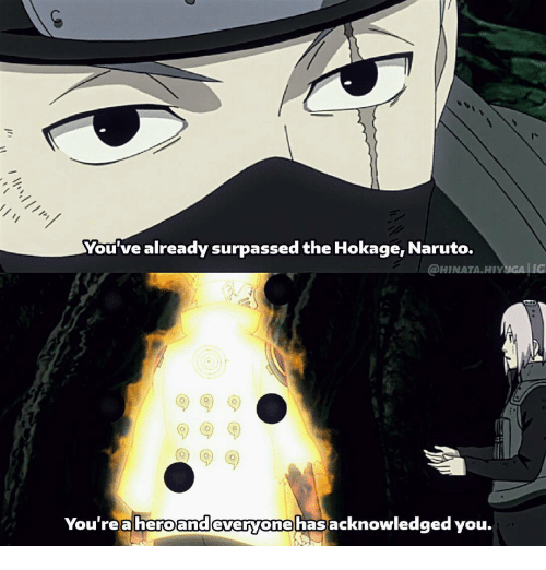 Memes, 🤖, and Hiv: You've already surpassed the Hokage, Naruto.  @HINATA HIV  LIG  You're a heroandeveryone hasacknowledged you.