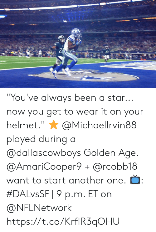 """Wear It: """"You've always been a star... now you get to wear it on your helmet."""" ⭐  @MichaelIrvin88 played during a @dallascowboys Golden Age. @AmariCooper9 + @rcobb18 want to start another one.  📺: #DALvsSF   9 p.m. ET on @NFLNetwork https://t.co/KrflR3qOHU"""