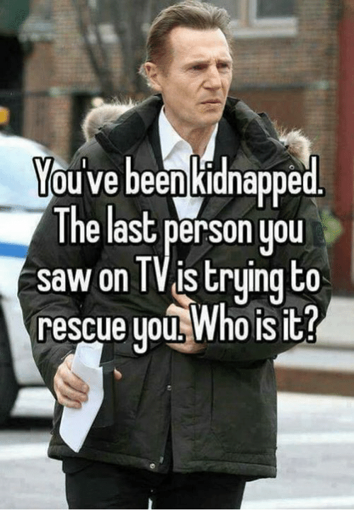 U Been Where With Who You've Been Kidnapped ...