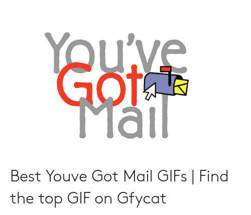 You Ve Got Mail Meme: Youve  GofF  Mail Best Youve Got Mail GIFs | Find the top GIF on Gfycat