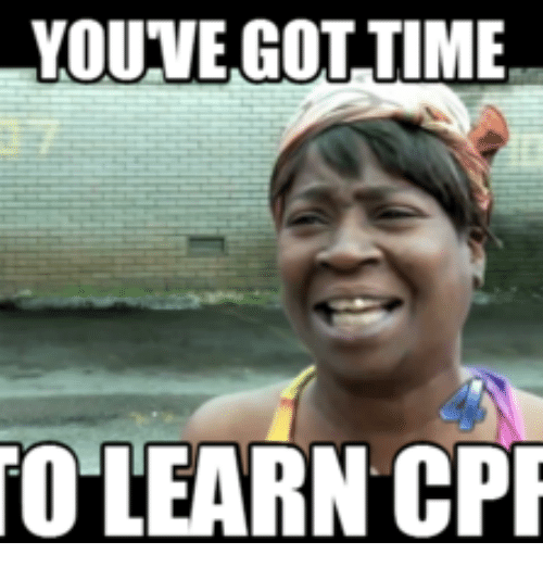 YOUVE GOTTIME TO LEARN CPR