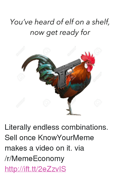 "knowyourmeme: You've heard of elf on a shelf,  now get ready for <p>Literally endless combinations. Sell once KnowYourMeme makes a video on it. via /r/MemeEconomy <a href=""http://ift.tt/2eZzvIS"">http://ift.tt/2eZzvIS</a></p>"