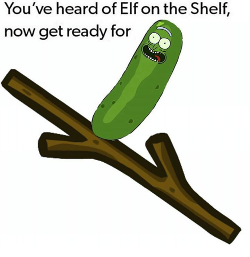 youve heard of elf on the shelf now get ready 27799859 you've heard of elf on the shelf now get ready for elf meme on