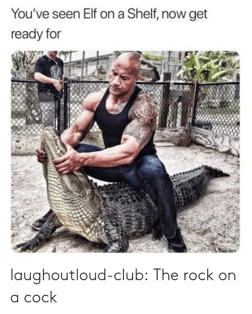 Rock On: You've seen Elf on a Shelf, now get  ready for laughoutloud-club:  The rock on a cock