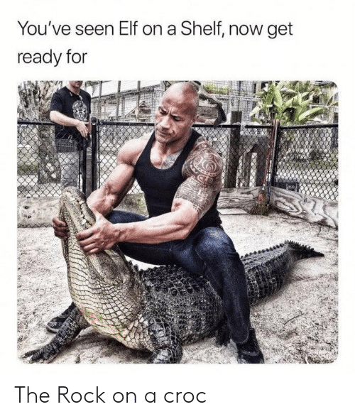 The Rock: You've seen Elf on a Shelf  now get  ready for The Rock on a croc