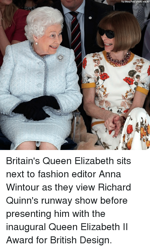 Anna, Fashion, and Memes: Yui Mok/Pool photo via AP Britain's Queen Elizabeth sits next to fashion editor Anna Wintour as they view Richard Quinn's runway show before presenting him with the inaugural Queen Elizabeth II Award for British Design.