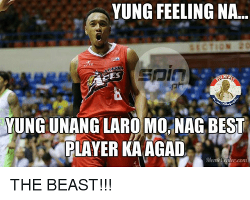 Meme Center Com: YUNG FEELING NA...  YUNG UNANGLARO MO NAGBEST  PLAYER KA AGAD  Meme Center.com THE BEAST!!!