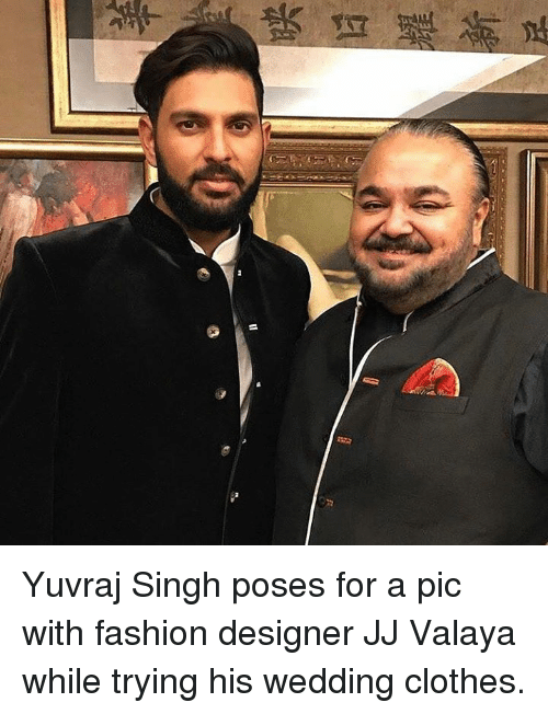 Fashion Designers: Yuvraj Singh poses for a pic with fashion designer JJ Valaya while trying his wedding clothes.