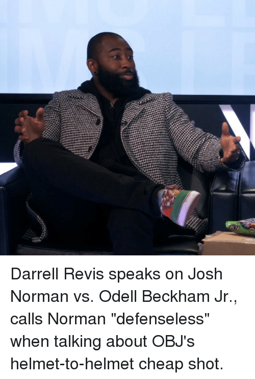 "Josh Norman, Odell Beckham Jr., and Sports: z Darrell Revis speaks on Josh Norman vs. Odell Beckham Jr., calls Norman ""defenseless"" when talking about OBJ's helmet-to-helmet cheap shot."