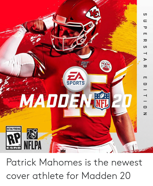 madden: ZA  SPORTS  MADDEN  NE  RATING PENDING  NFLPA  ESRRB Patrick Mahomes is the newest cover athlete for Madden 20