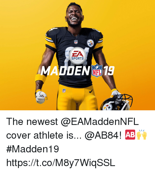 Memes, Sports, and 🤖: ZA  SPORTS  MADDENi 19 The newest @EAMaddenNFL cover athlete is... @AB84! 🆎🙌  #Madden19 https://t.co/M8y7WiqSSL
