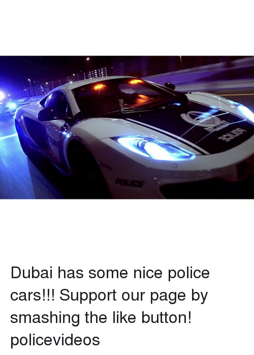 cars: Zaar Dubai has some nice police cars!!! Support our page by smashing the like button! policevideos
