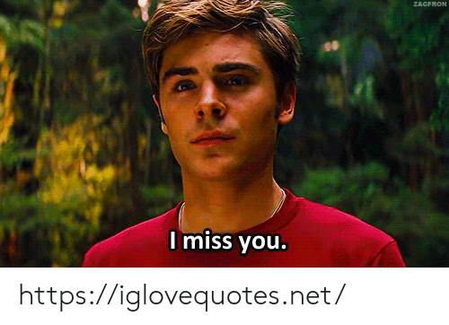 i miss you: ZACFRON  I miss you. https://iglovequotes.net/