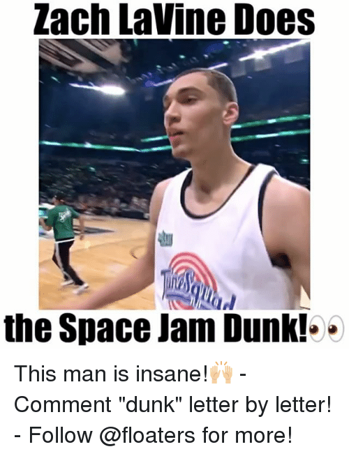 """space-jams: Zach Lavine Does  the Space Jam Dunk!.. This man is insane!🙌🏼 - Comment """"dunk"""" letter by letter! - Follow @floaters for more!"""