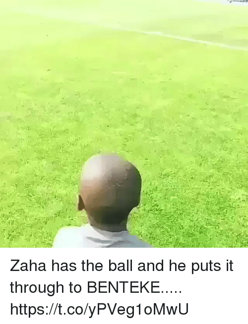 Soccer, Ball, and Through: Zaha has the ball and he puts it through to BENTEKE..... https://t.co/yPVeg1oMwU