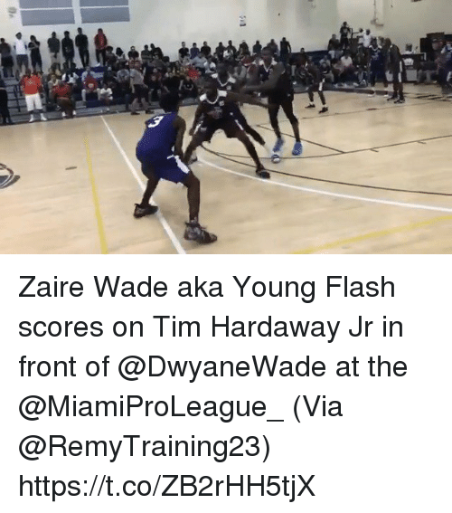 zaire: Zaire Wade aka Young Flash scores on Tim Hardaway Jr in front of @DwyaneWade at the @MiamiProLeague_   (Via @RemyTraining23) https://t.co/ZB2rHH5tjX