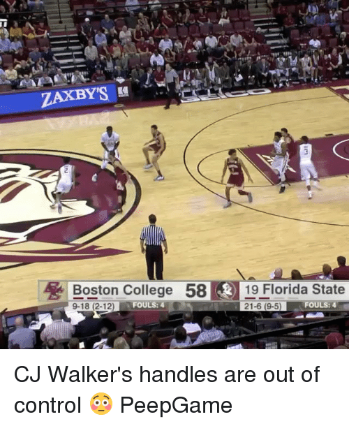 College, Memes, and Control: ZAKBY'S  Boston College  58  k 19 Florida State  I 21-6 (9-5) FOULS: 4  9-18 (2-12)  FOULS: 4 CJ Walker's handles are out of control 😳 PeepGame