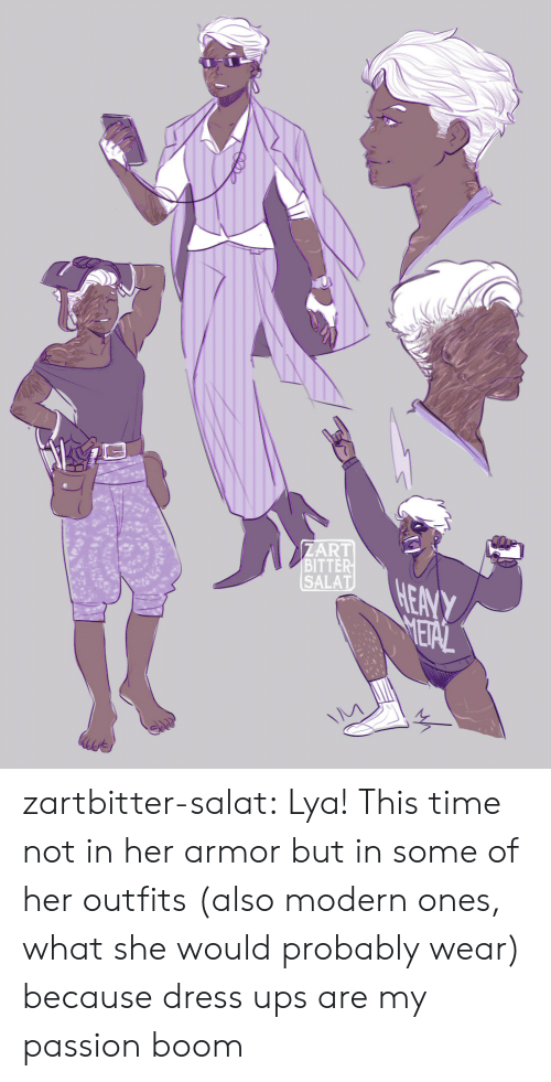 outfits: ZART  BITTER  SALAT  HEANY  METAL zartbitter-salat:  Lya! This time not in her armor but in some of her outfits (also modern ones, what she would probably wear) because dress ups are my passion boom