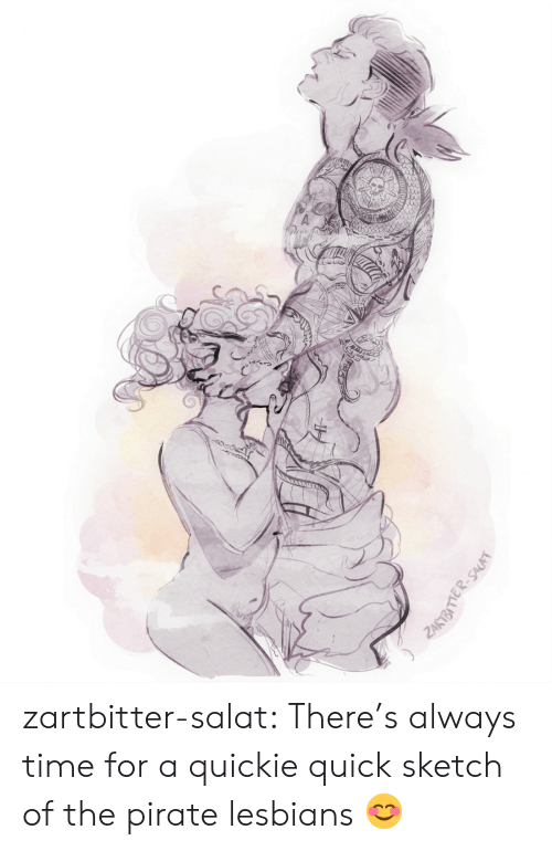 Lesbians: zartbitter-salat:  There's always time for a quickie quick sketch of the pirate lesbians  😊