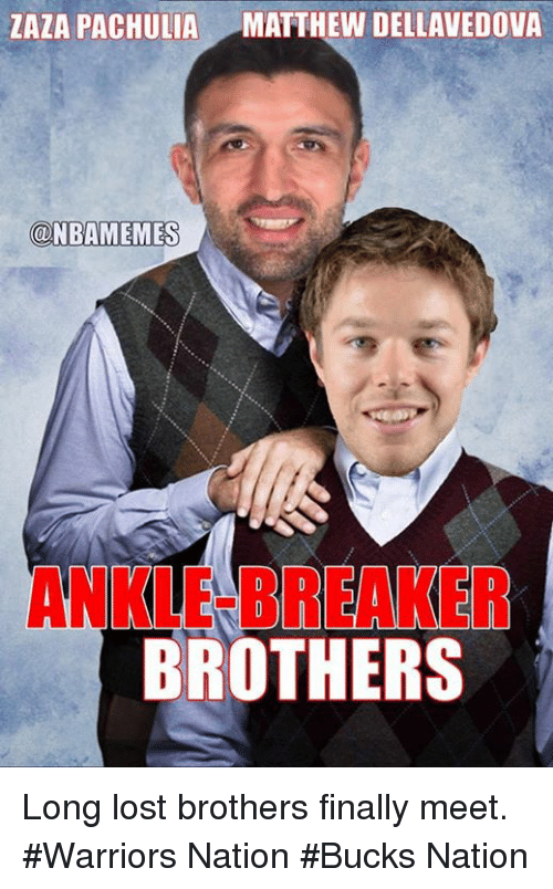 Matthew Dellavedova, Nba, and Lost: ZAZA PACHULIA MATTHEW DELLAVEDOVA  (ODNBAMEMES  ANKLE BREAKER  BROTHERS Long lost brothers finally meet. #Warriors Nation #Bucks Nation