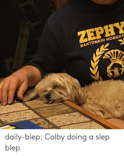 Blep: ZEPHY  MAHTOMEDI HOMECO daily-blep:  Colby doing a slep blep